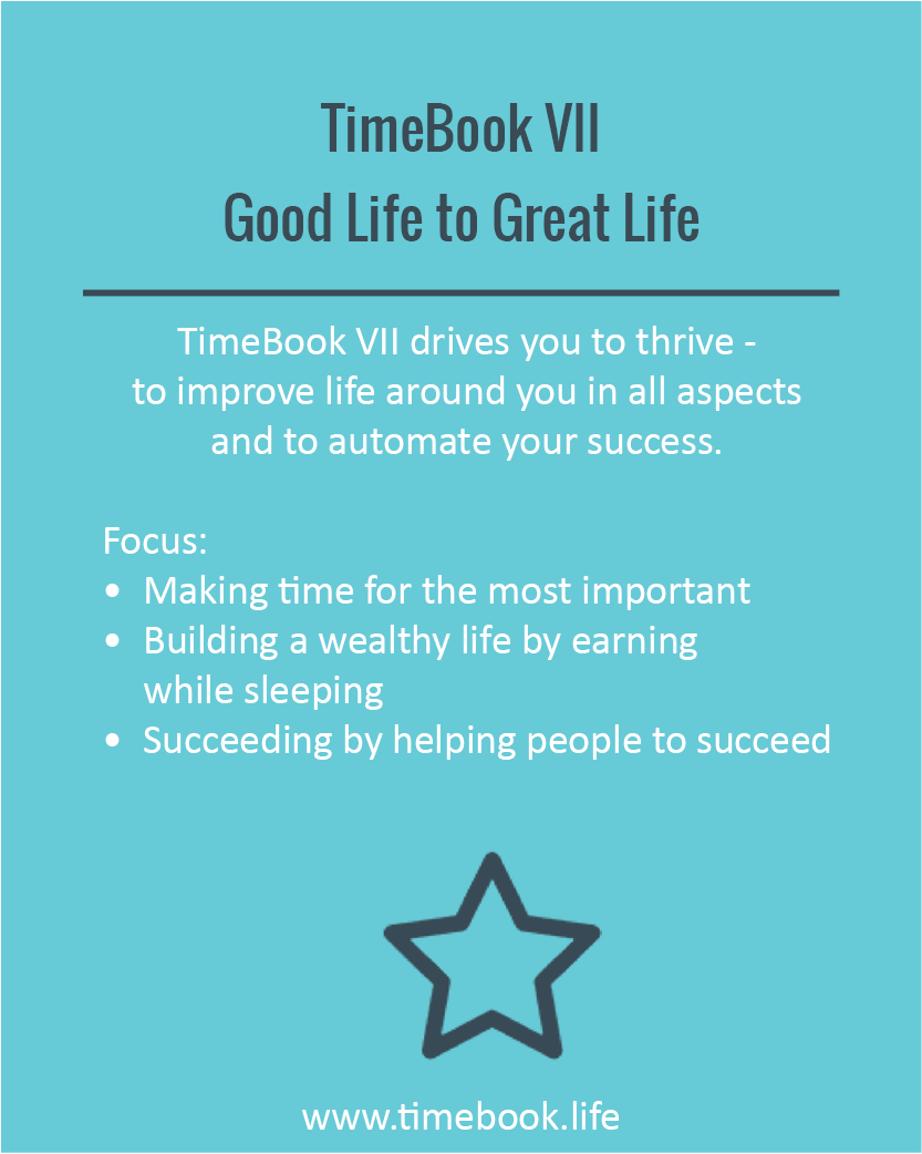 TimeBook VII - Good Life to Great Life