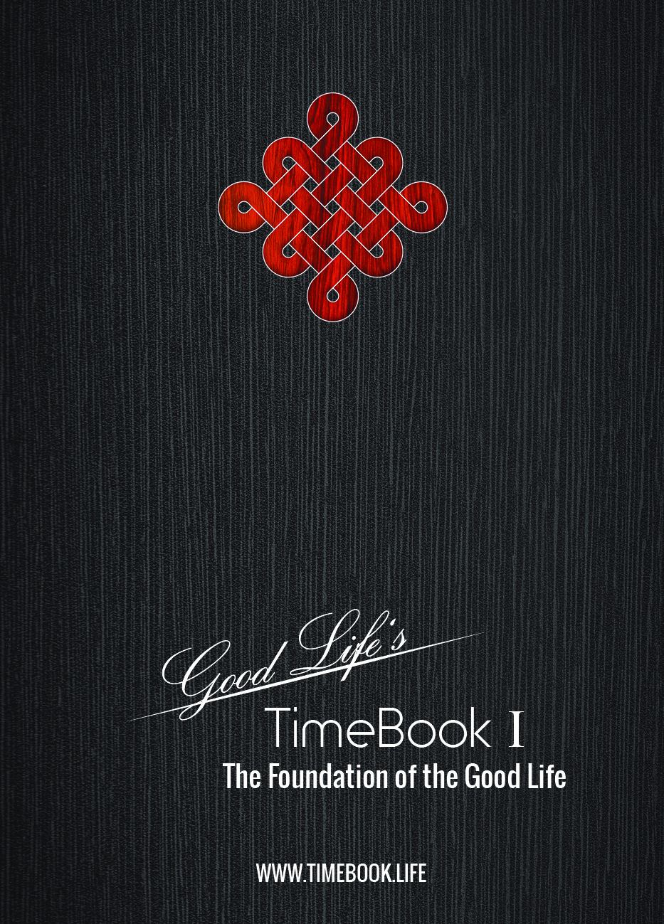 TimeBook I - The Foundation of Good Life